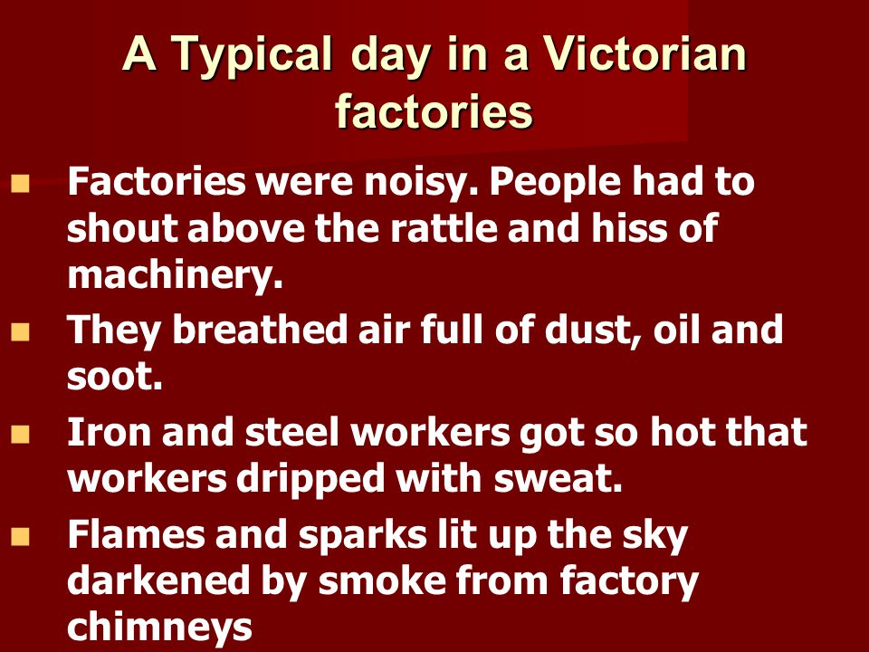 A Typical day in a Victorian factories