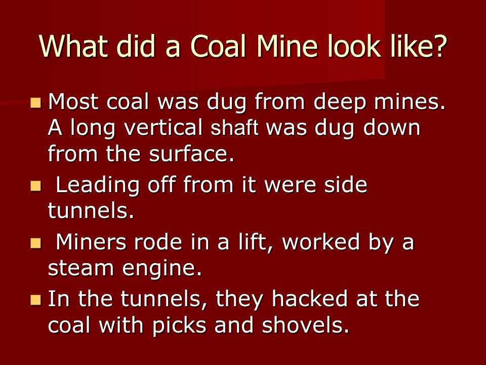 What did a Coal Mine look like