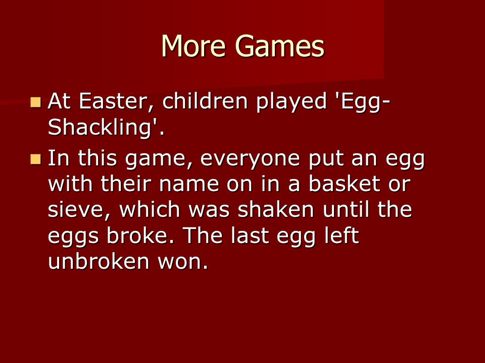 More Games At Easter, children played Egg-Shackling .