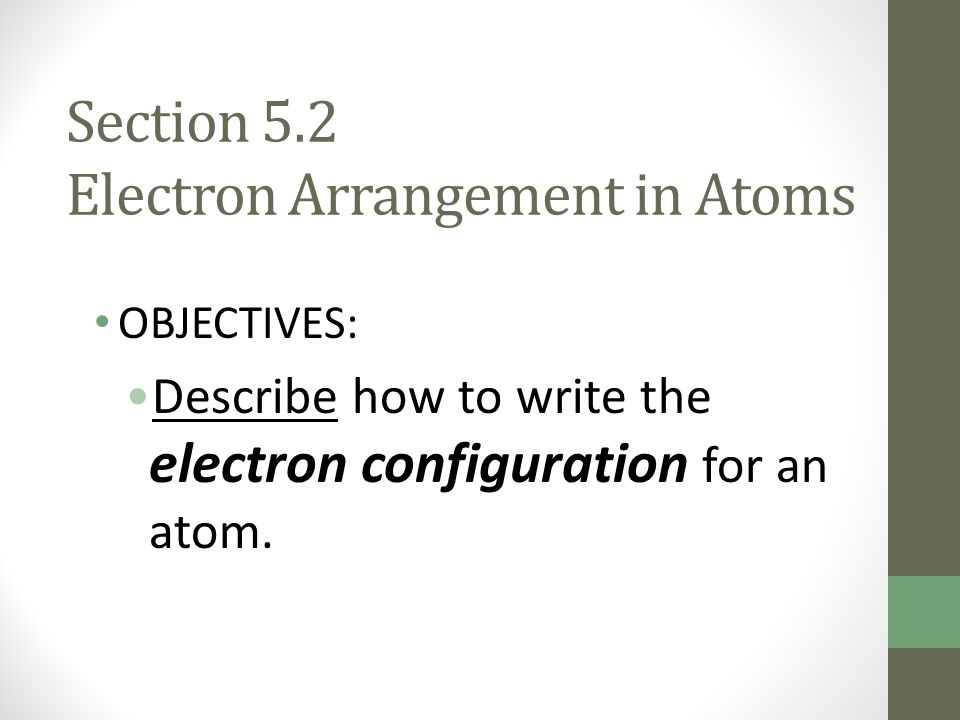Section 5.2 Electron Arrangement in Atoms