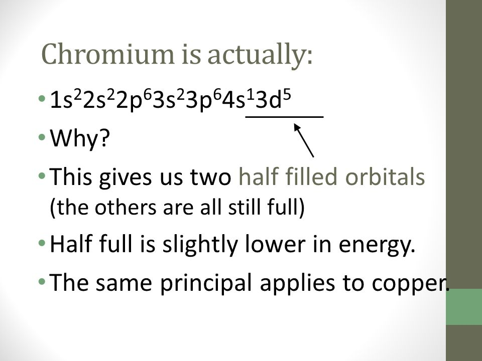 Chromium is actually: 1s22s22p63s23p64s13d5 Why