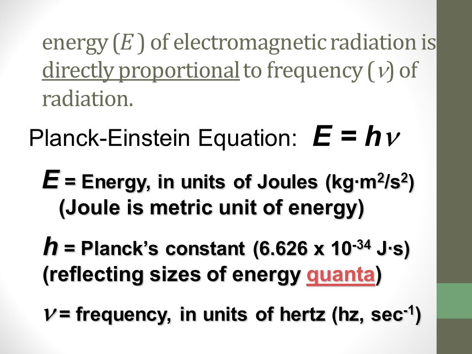 E = Energy, in units of Joules (kg·m2/s2)