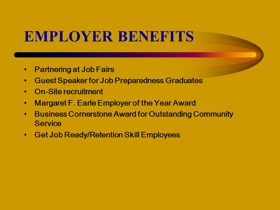 EMPLOYER BENEFITS Partnering at Job Fairs