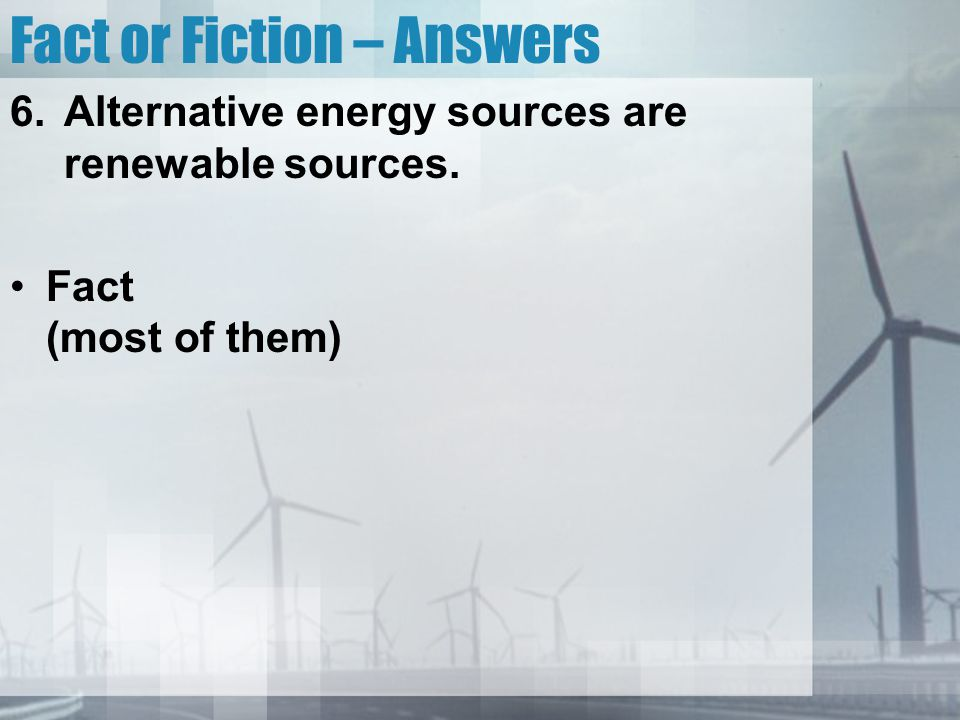 Fact or Fiction – Answers