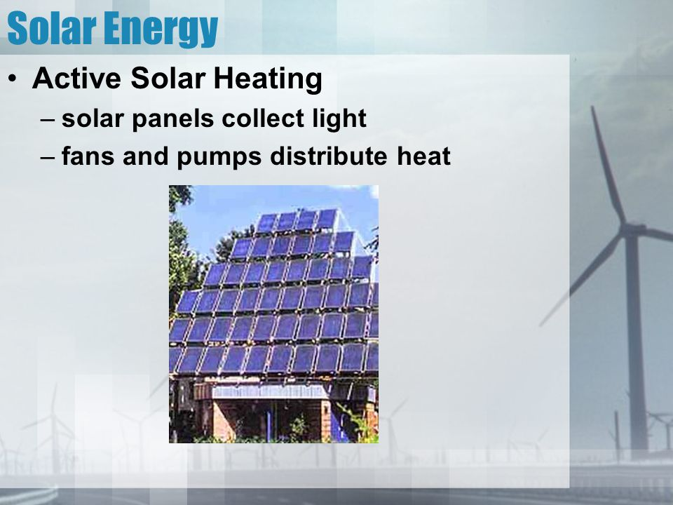 Solar Energy Active Solar Heating solar panels collect light