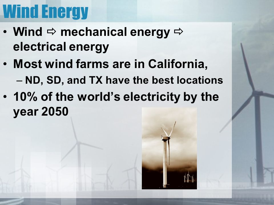 Wind Energy Wind  mechanical energy  electrical energy