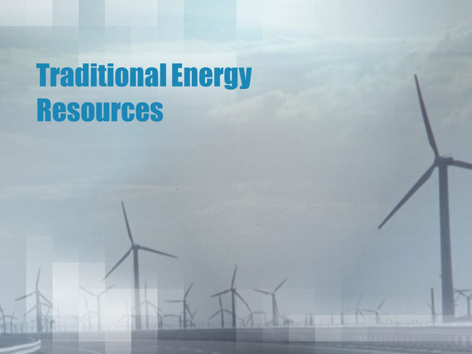 Traditional Energy Resources