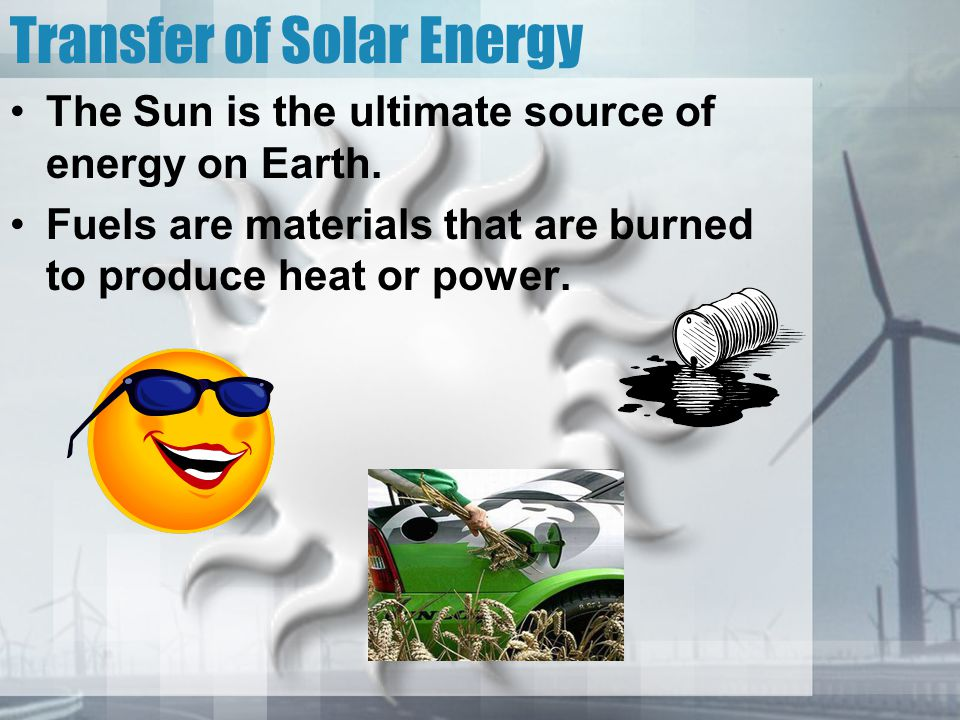 Transfer of Solar Energy