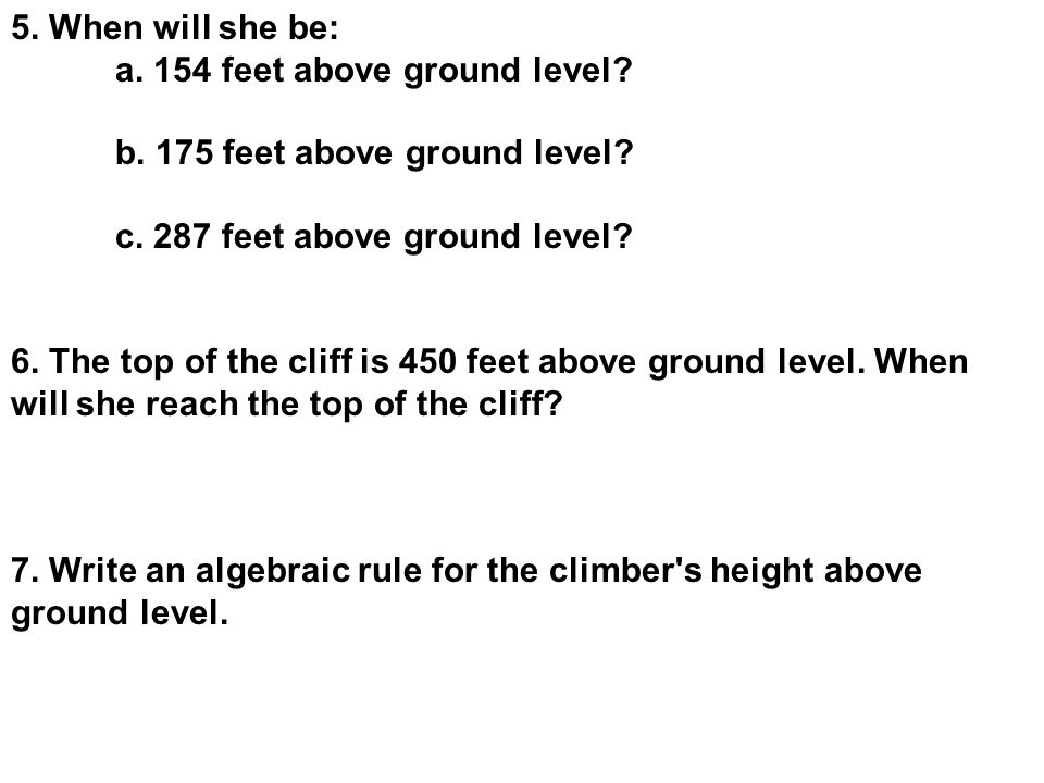 5. When will she be: a. 154 feet above ground level b. 175 feet above ground level c. 287 feet above ground level
