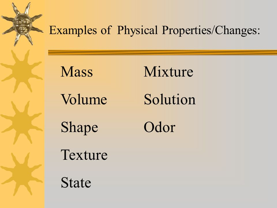 Mass Volume Shape Texture State Mixture Solution Odor