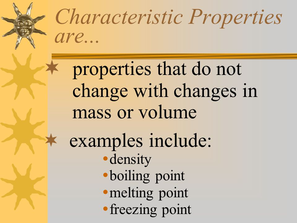 Characteristic Properties are...
