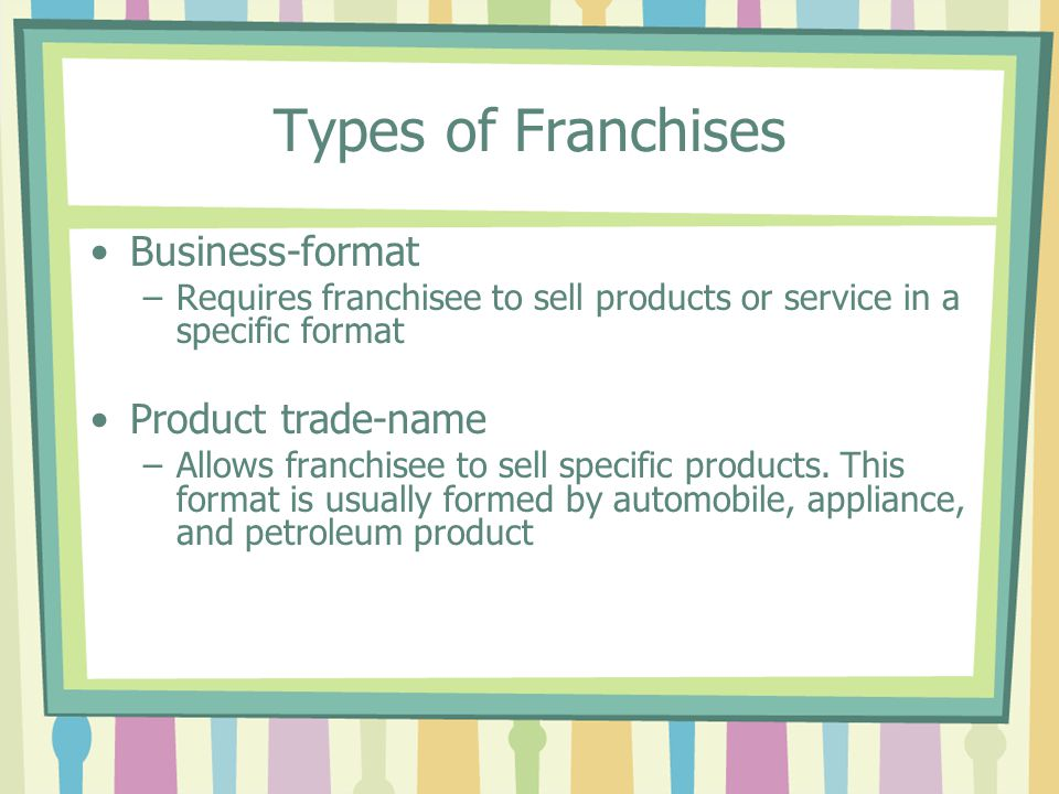 Types of Franchises Business-format Product trade-name