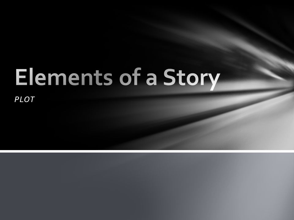 Elements of a Story PLOT