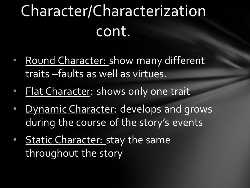 Character/Characterization cont.