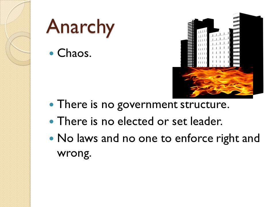 Anarchy Chaos. There is no government structure.