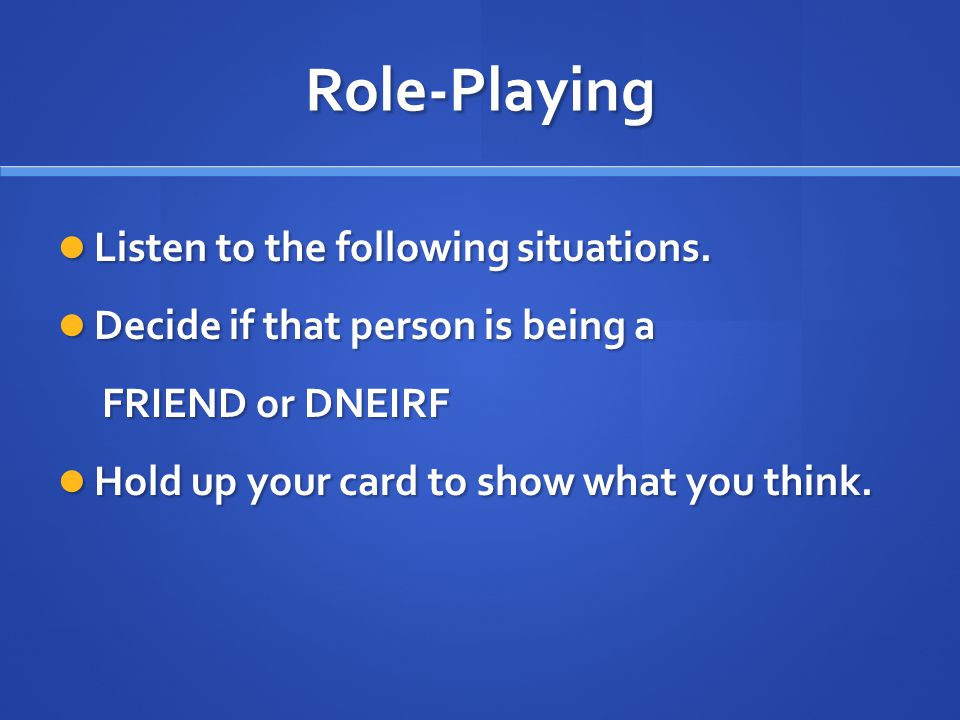 Role-Playing Listen to the following situations.