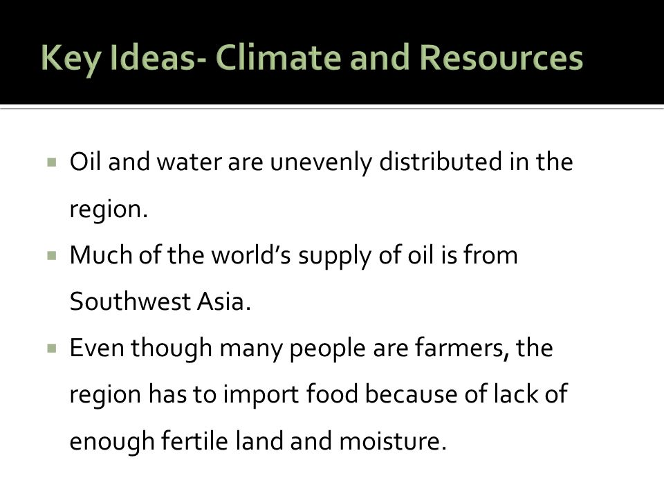 Key Ideas- Climate and Resources