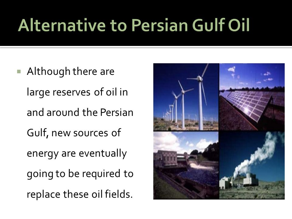 Alternative to Persian Gulf Oil