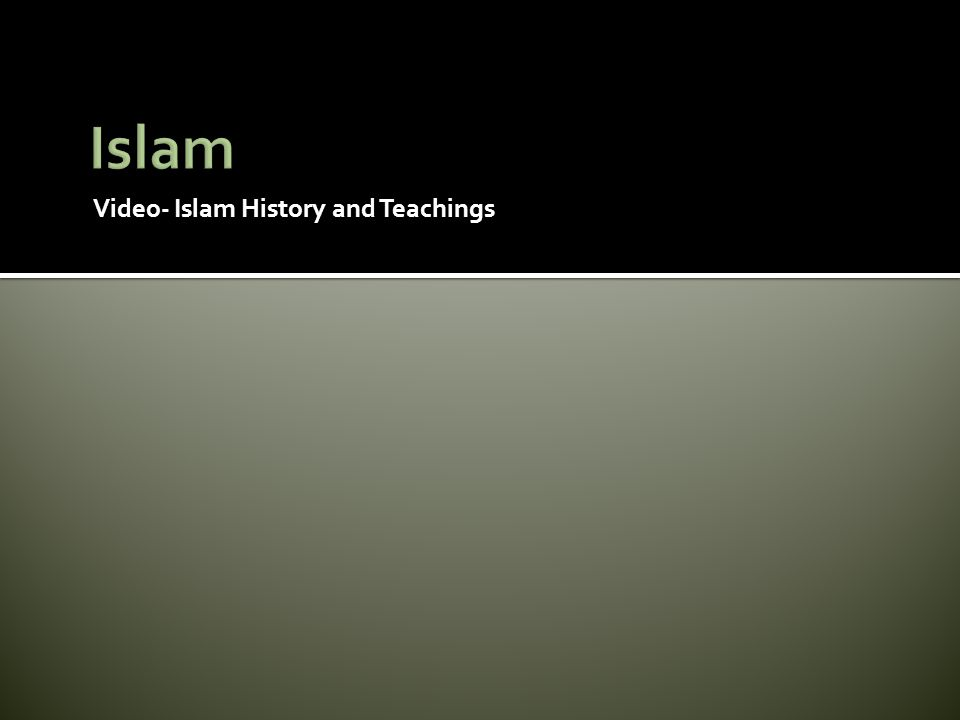 Islam Video- Islam History and Teachings