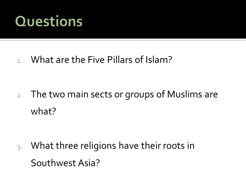Questions What are the Five Pillars of Islam