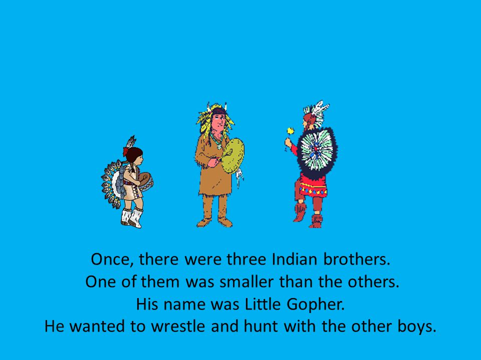 Once, there were three Indian brothers