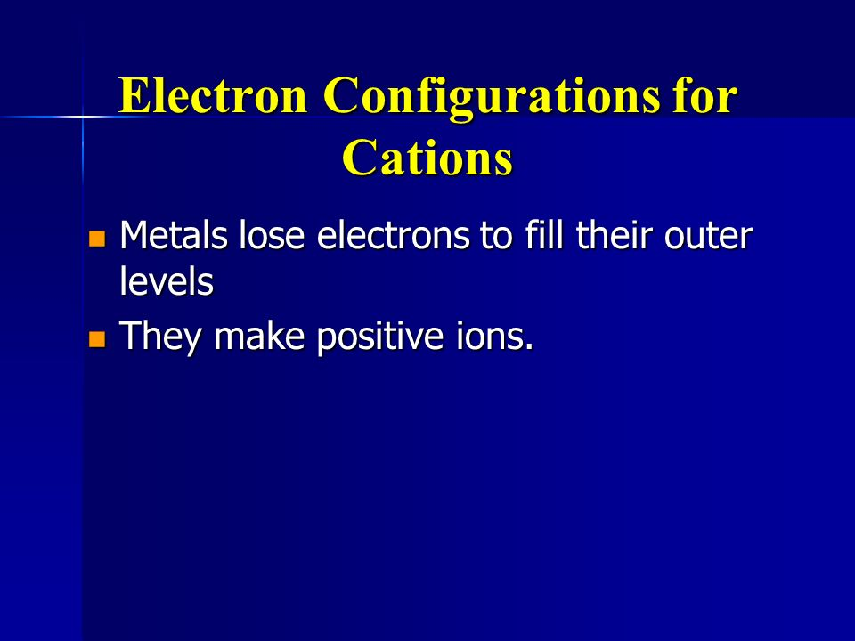 Electron Configurations for Cations