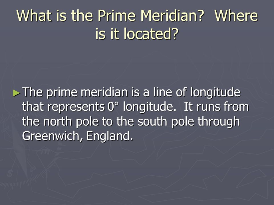 What is the Prime Meridian Where is it located
