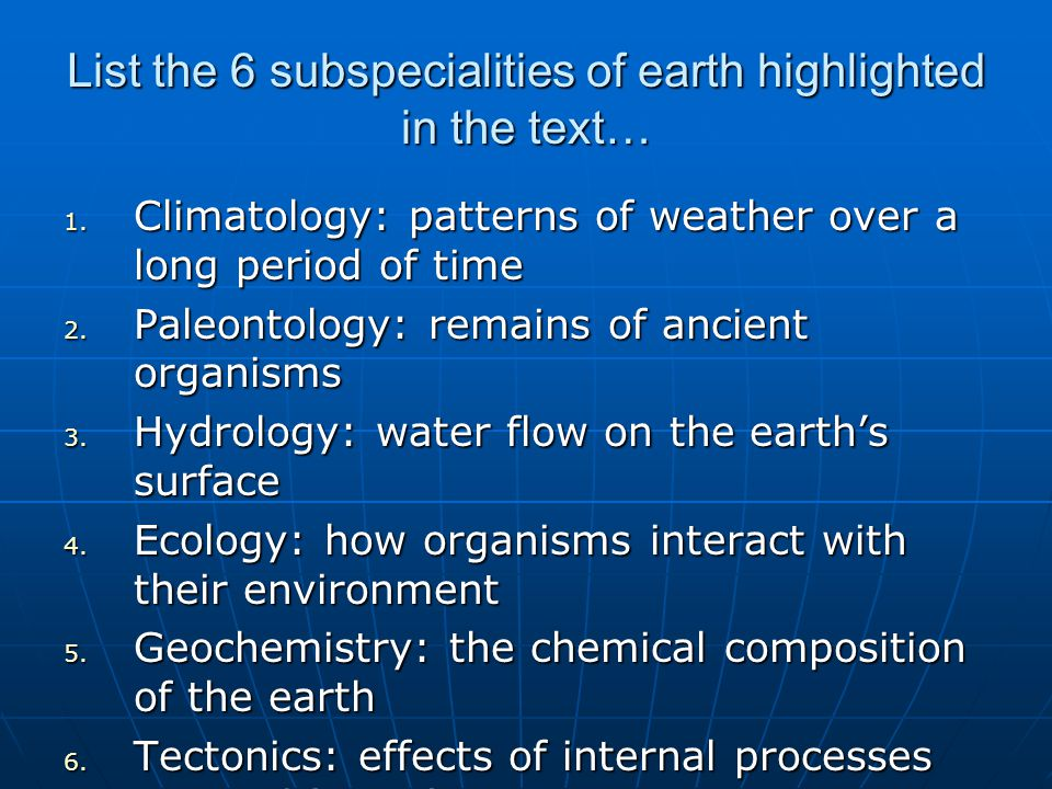 List the 6 subspecialities of earth highlighted in the text…