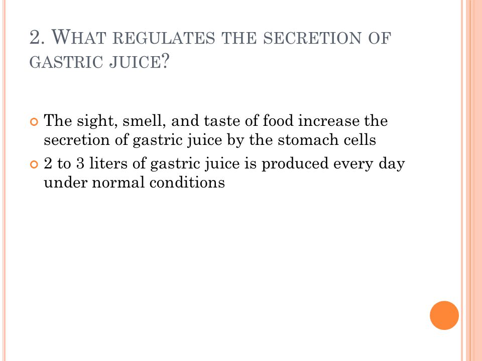 2. What regulates the secretion of gastric juice