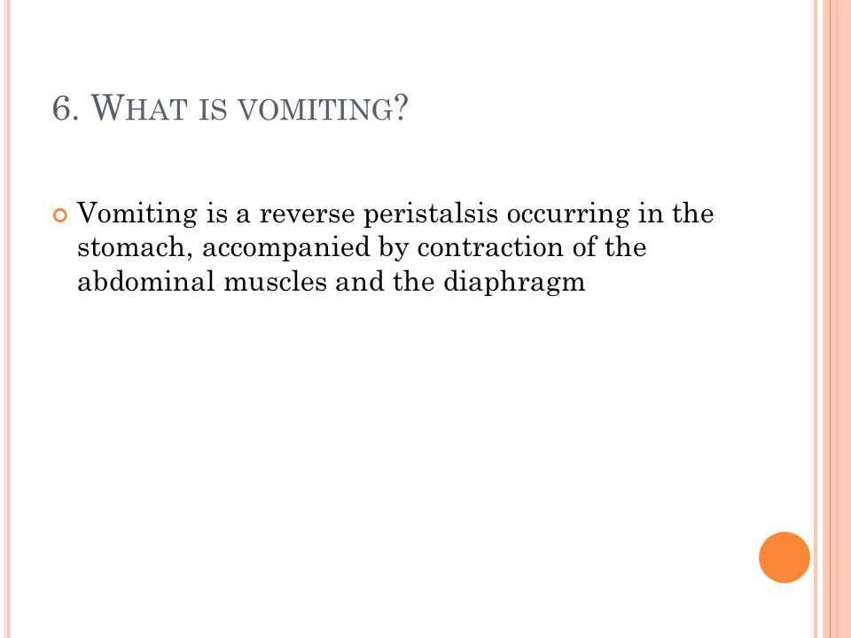 6. What is vomiting