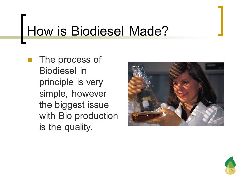 How is Biodiesel Made The process of Biodiesel in principle is very simple, however the biggest issue with Bio production is the quality.