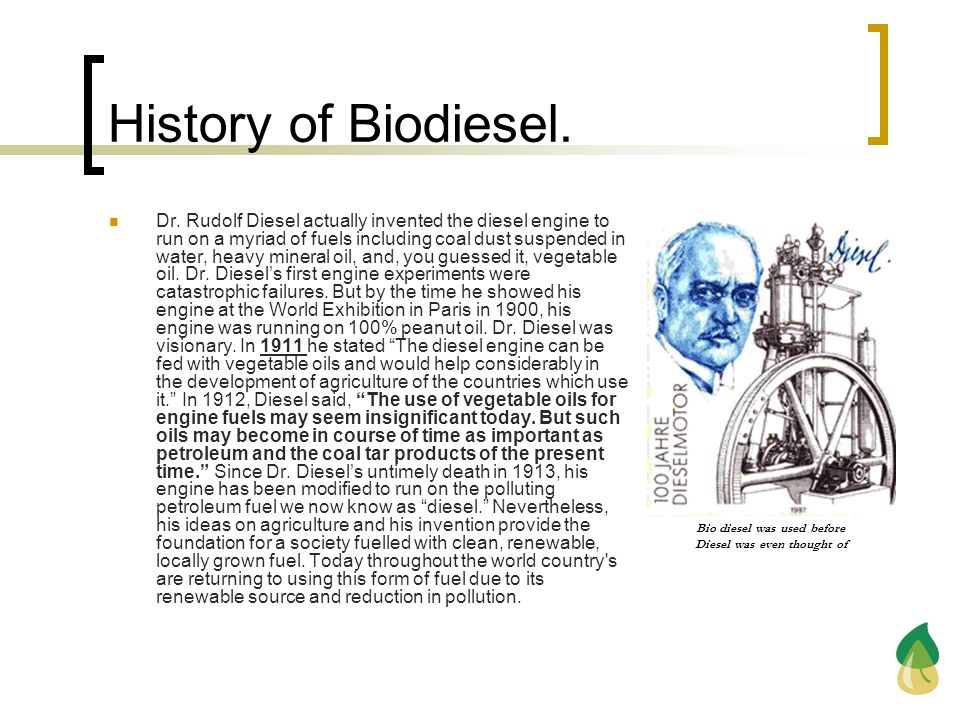 Bio diesel was used before Diesel was even thought of