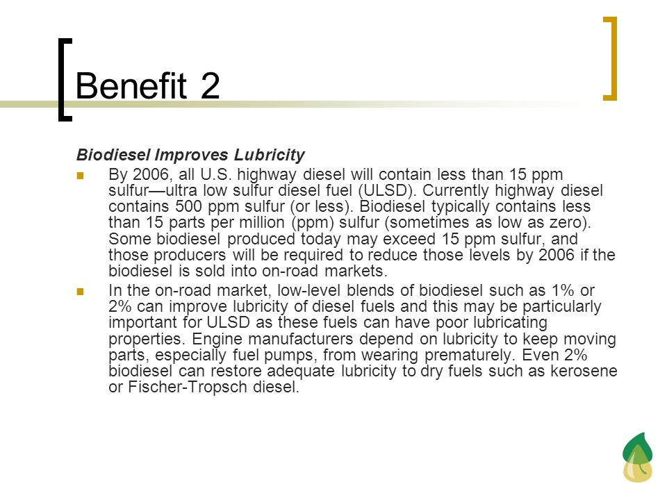 Benefit 2 Biodiesel Improves Lubricity