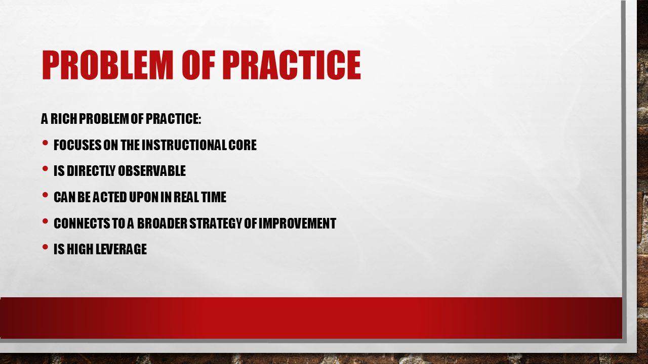 Problem of Practice A rich problem of practice: