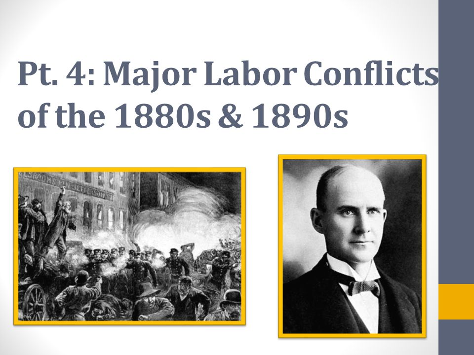 Pt. 4: Major Labor Conflicts of the 1880s & 1890s