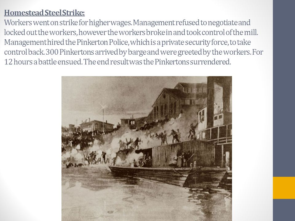 Homestead Steel Strike: Workers went on strike for higher wages