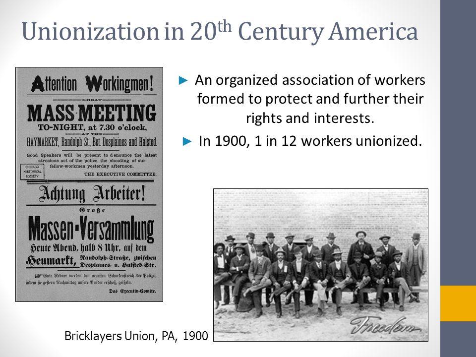 Unionization in 20th Century America
