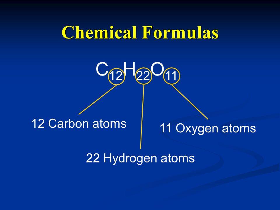 Chemical Formulas C12H22O11 12 Carbon atoms 11 Oxygen atoms