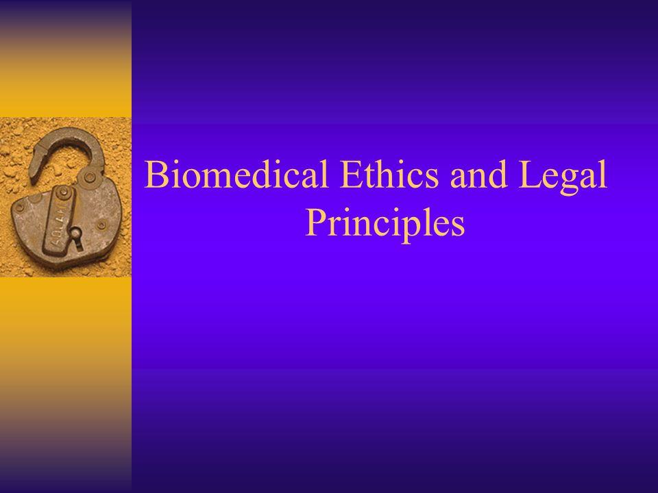 Biomedical Ethics and Legal Principles