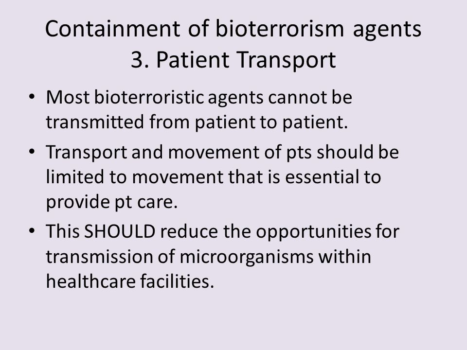 Containment of bioterrorism agents 3. Patient Transport