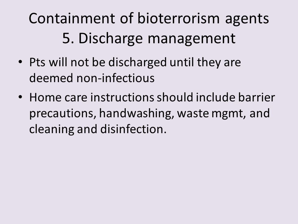 Containment of bioterrorism agents 5. Discharge management