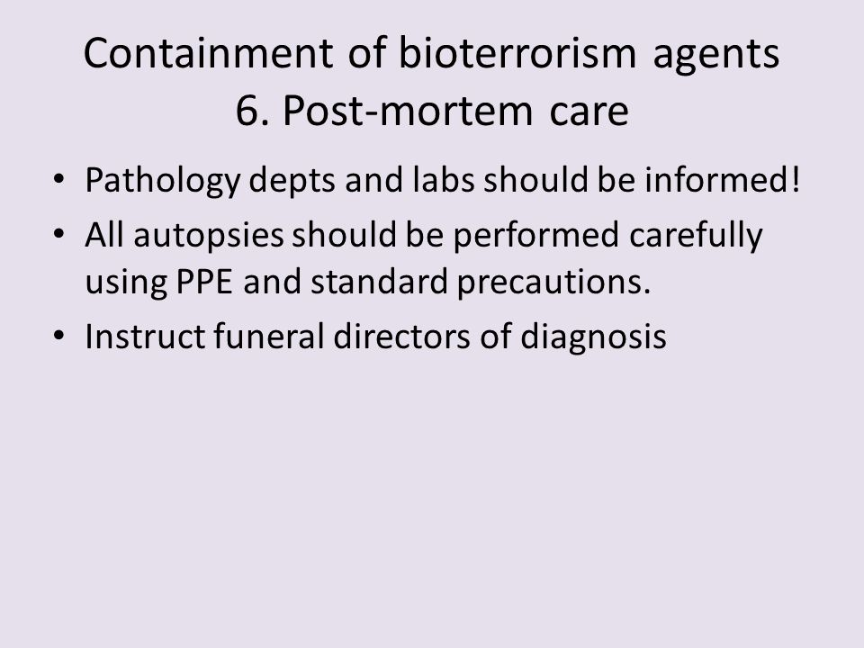 Containment of bioterrorism agents 6. Post-mortem care