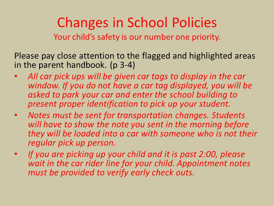 Changes in School Policies Your child's safety is our number one priority.