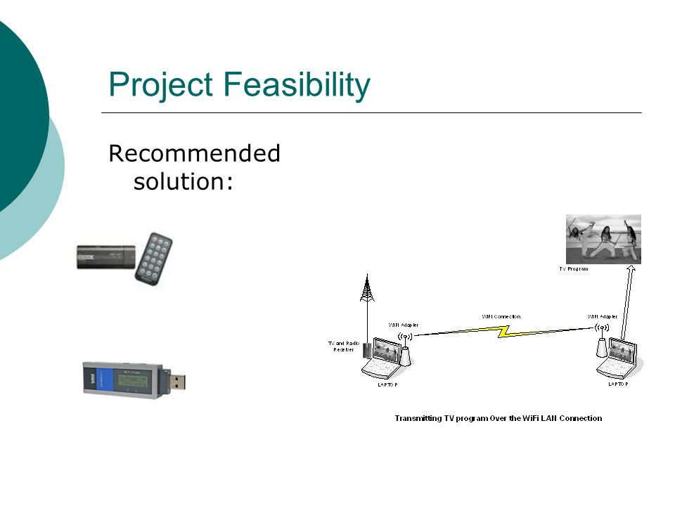 Project Feasibility Recommended solution:
