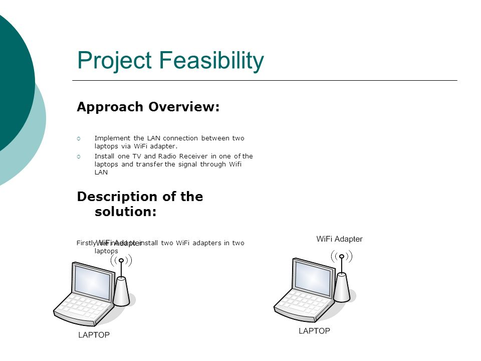 Project Feasibility Approach Overview: Description of the solution: