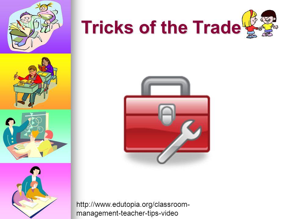 Tricks of the Trade http://www.edutopia.org/classroom-management-teacher-tips-video