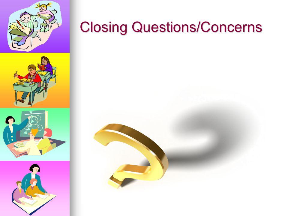 Closing Questions/Concerns