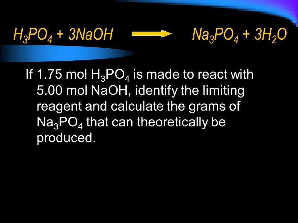 H3PO4 + 3NaOH Na3PO4 + 3H2O