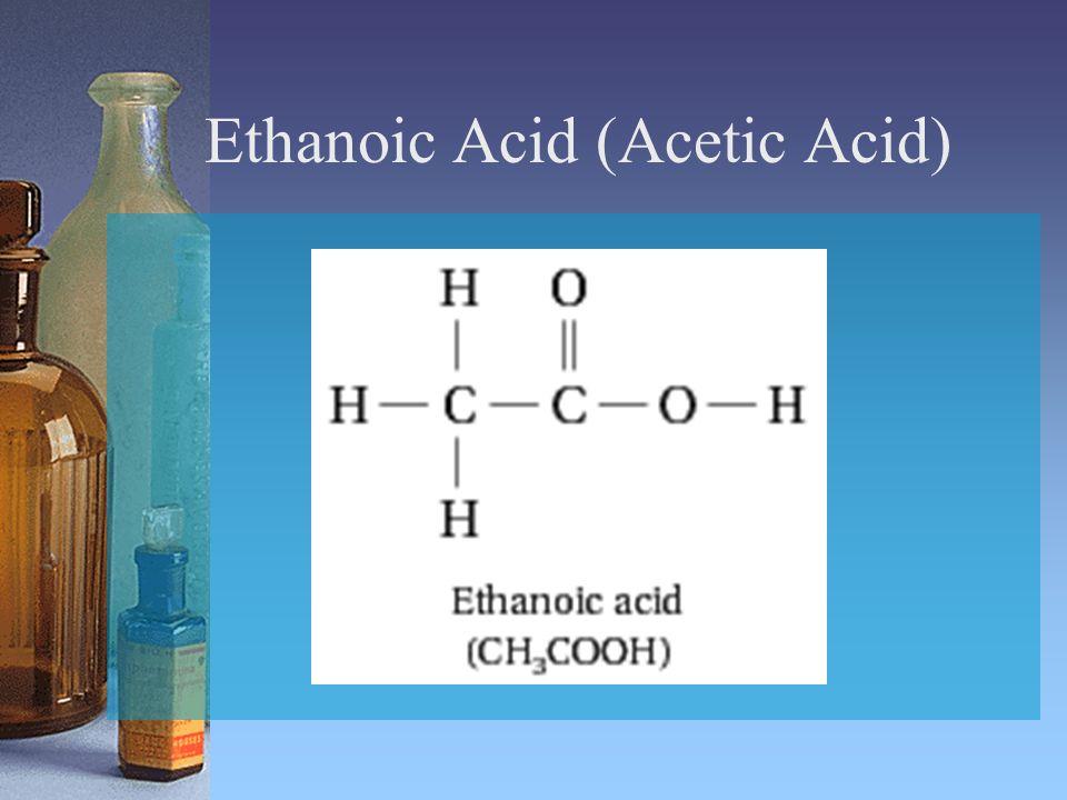 Ethanoic Acid (Acetic Acid)