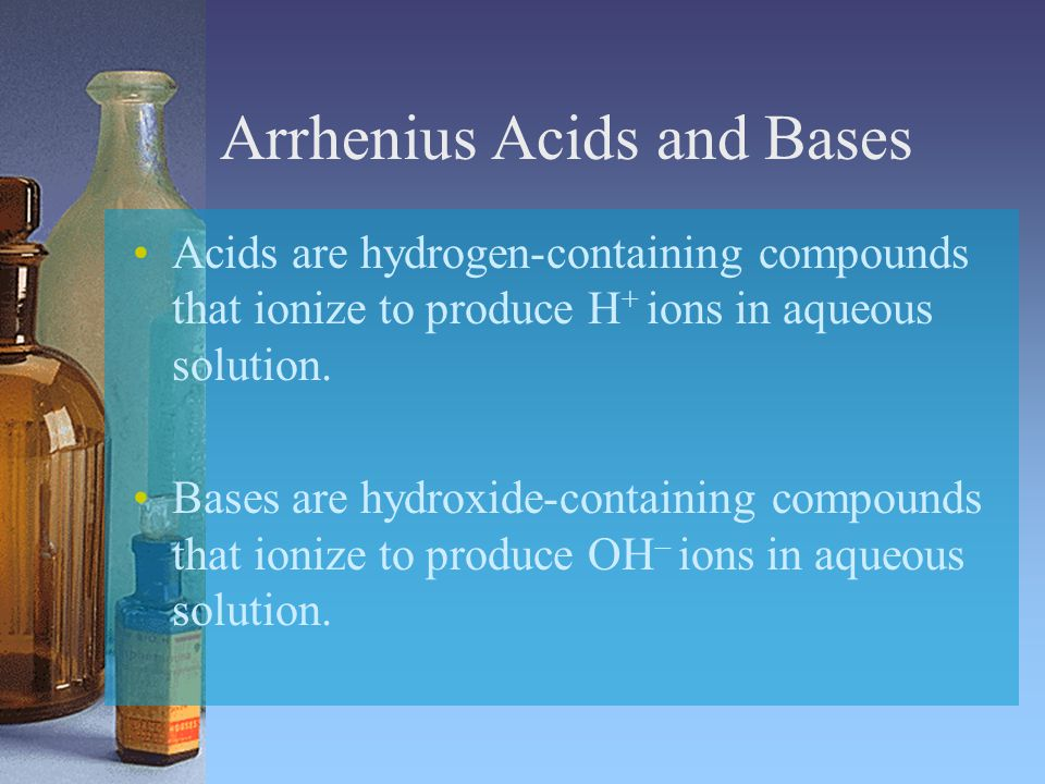 Arrhenius Acids and Bases